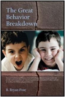 The Great Behavior Breakdown - B. Bryan Post