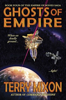 Ghosts of Empire (Book 4 of The Empire of Bones Saga) - Terry Mixon