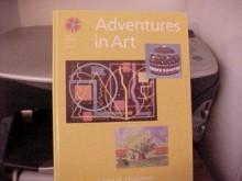 Adventures in Art (Discover Art Series) - Laura Chapman