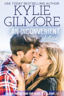 An Inconvenient Plan - Kylie Gilmore