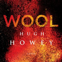 Wool: Silo, #1; Wool, #1-5 - Hugh Howey, Amanda Sayle