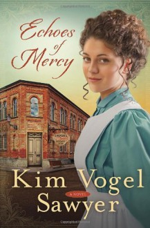 Echoes of Mercy: A Novel by Vogel Sawyer Kim (2014-01-21) Paperback - Vogel Sawyer Kim