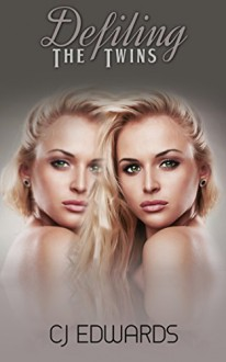 Defiling The Twins: Now it's Julie's turn! (Twin Sex Book 2) - C J Edwards