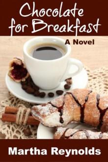 Chocolate for Breakfast - Martha Reynolds