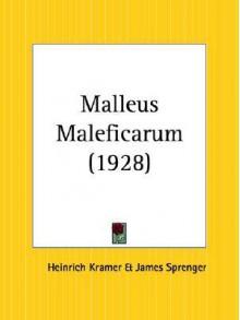 Malleus Maleficarum - Heinrich Kramer, Jakob Sprenger