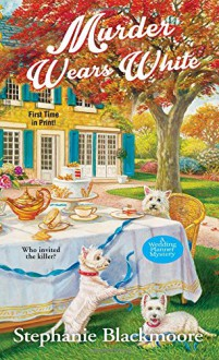 Murder Wears White (A Wedding Planner Mystery) - Stephanie Blackmoore