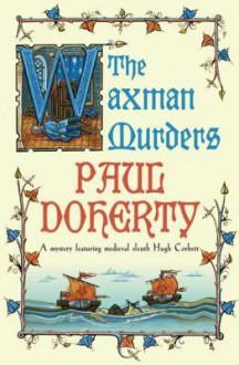 The Waxman Murders - Paul Doherty