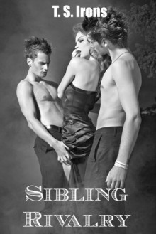 Sibling Rivalry - T.S. Irons