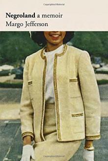Negroland: A Memoir - Margo Jefferson