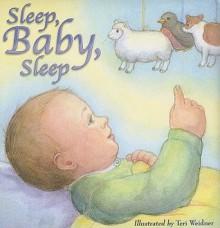 Sleep, Baby, Sleep - Teri Weidner