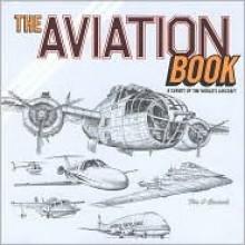 The Aviation Book: A Survey of the World's Aircraft - Fia O. Caoimh