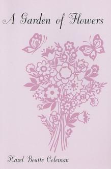 A Garden of Flowers - Hazel Boutte Coleman