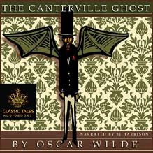 The Canterville Ghost [Classic Tales Edition] - Oscar Wilde, B. J. Harrison, B. J. Harrison