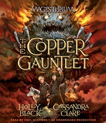 The Copper Gauntlet: Magisterium Book 2 (The Magisterium) - Holly Black,Cassandra Clare,Paul Boehmer