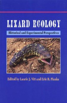 Lizard Ecology: Historical &Amp; Experimental Perspectives - Laurie J. Vitt