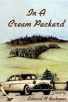 In A Cream Packard - Edward Hackemer
