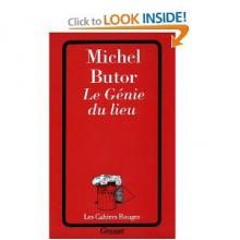 Le Genie Du Lieu (Les Cahiers Rouges) (French Edition) - Michel Butor