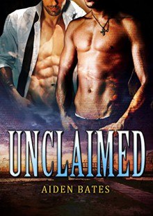 Unclaimed: Gay Romance with Mpreg - Aiden Bates