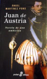 Juan de Austria - Ángel Martínez Pons