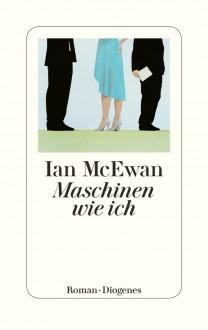Maschinen wie ich - Ian Mc Ewan