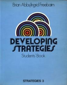 Developing Strategies - Student book - Strategies 3 - Brian Abbs, Ingrid Freebairn