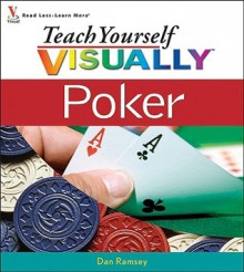 Teach Yourself Visually Poker - Dan Ramsey
