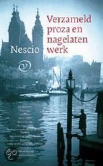 Verzameld proza en nagelaten werk - Lieneke Frerichs, Nescio