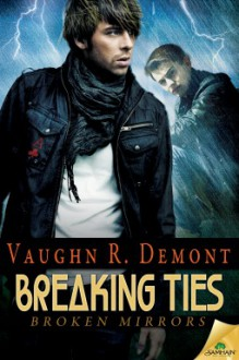 Breaking Ties - Vaughn R. Demont