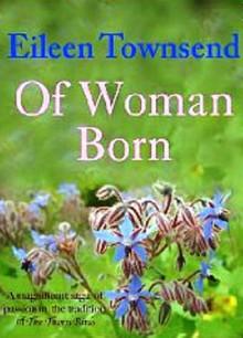 Of Woman Born - Eileen Townsend
