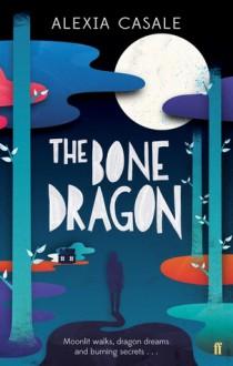 The Bone Dragon - Alexia Casale