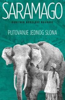 PUTOVANJE JEDNOG SLONA - Жозе Сарамаго