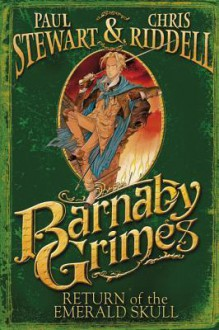 Barnaby Grimes: Return of the Emerald Skull - Paul Stewart, Chris Riddell