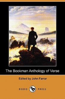 The Bookman Anthology of Verse (Dodo Press) - John Farrar
