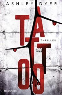 Tattoo - Ashley Dyer