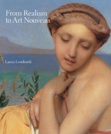 From Realism to Art Nouveau - Laura Lombardi
