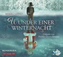 Wunder einer Winternacht: Die Weihnachtsgeschichte (4 CDs) - Marko Leino, Heikko Deutschmann, Gabriele Schrey-Vasara