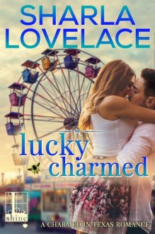 Lucky Charmed - Sharla Lovelace