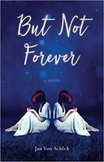 But Not Forever - Joy Schleh