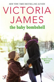 The Baby Bombshell (Shadow Creek, Montana) - Victoria James