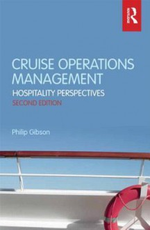 Cruise Operations Management: Hospitality Perspectives - Philip Gibson