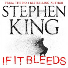 if It Bleeds - Stephen King,Danny Burstein,John Steven Gurney,Will Patton