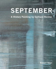 September: A History Painting by Gerhard Richter - Robert Storr, Brian Urquhart