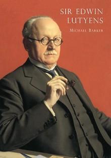 Sir Edwin Lutyens - Michael Barker, Eileen Bromley