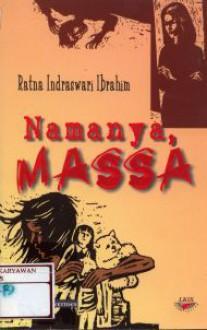 Namanya, Massa - Ratna Indraswari Ibrahim