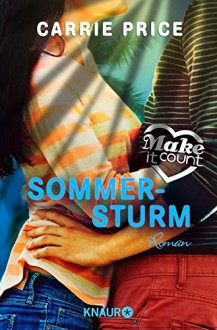 Make it Count - Sommersturm: Roman (Oceanside Love Stories) - Carrie Price