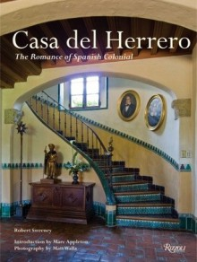 Casa Del Herrero: The Romance of Spanish Colonial - Robert Sweeney, Marc Appleton, Matt Walla