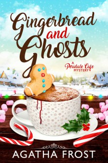 Gingerbread and Ghosts - Agatha Frost