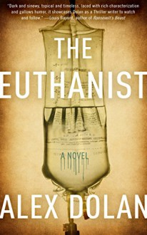 The Euthanist - Alex Dolan