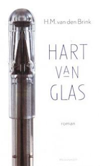 Hart van glas - H.M. van den Brink