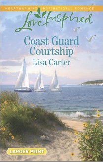 Coast Guard Courtship (Love Inspired Large Print) - Lisa Carter